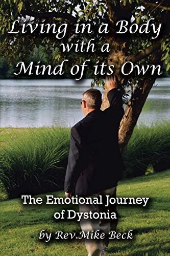 9781481765084: Living in a Body With a Mind of its Own: The Emotional Journey of Dystonia
