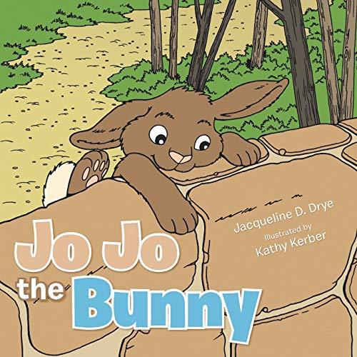 Jo Jo the Bunny: Drye, Jacqueline D.