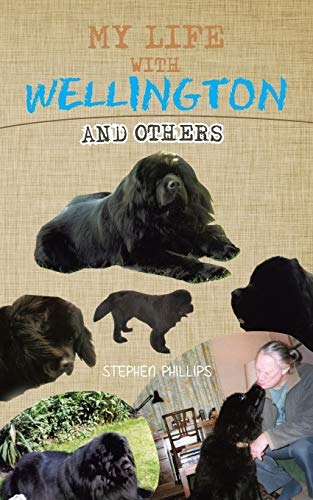 My Life with Wellington: And Others: Stephen Phillips