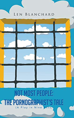 9781481771139: Not Most People: The Pornographist's Tale: (A Play in Nine Acts)