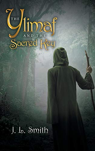 The Ylimaf and the Sacred Key: Smith, J. L.