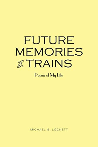 9781481778664: Future Memories of Trains: Poems of My Life