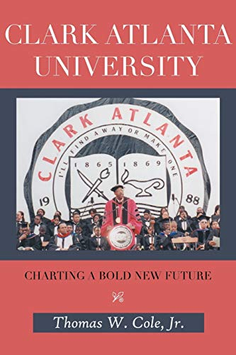 9781481779159: Clark Atlanta University: Charting a Bold New Future