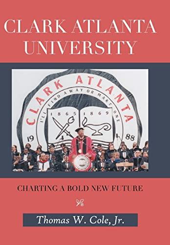 9781481779166: Clark Atlanta University: Charting a Bold New Future