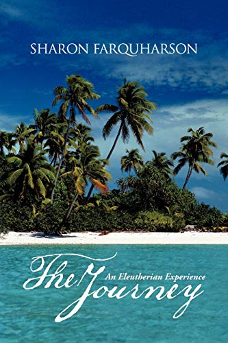 The Journey: An Eleutherian Experience: Farquharson, Sharon