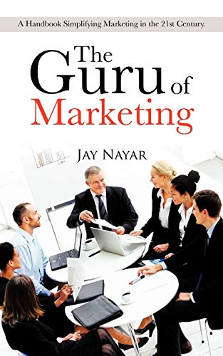 9781481781060: The Guru of Marketing: A Handbook Simplifying Marketing in the 21st Century.