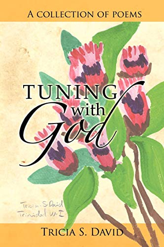 9781481781817: Tuning with God: A collection of poems
