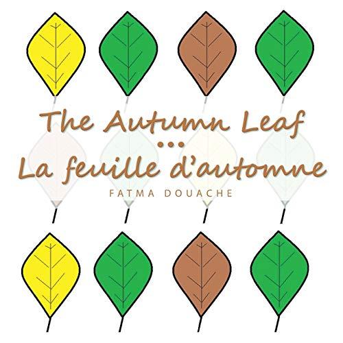 9781481782890: The Autumn Leaf: La feuille d'automne (French Edition)
