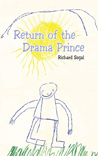 Return of the Drama Prince: Richard Segal