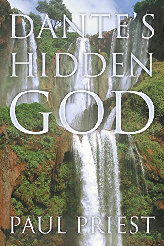 Dante s Hidden God (Paperback): Paul Priest