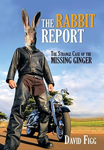 9781481783958: The Rabbit Report: The Strange Case of the Missing Ginger