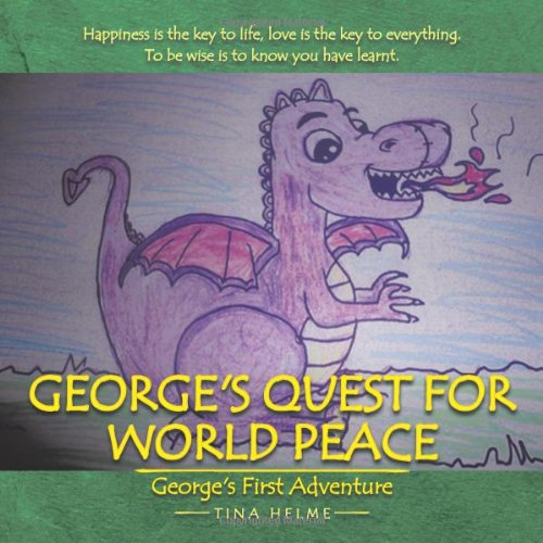 9781481785037: George's Quest for World Peace: George's First Adventure