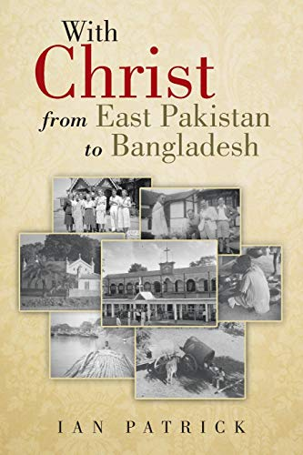 9781481785358: With Christ from East Pakistan to Bangladesh