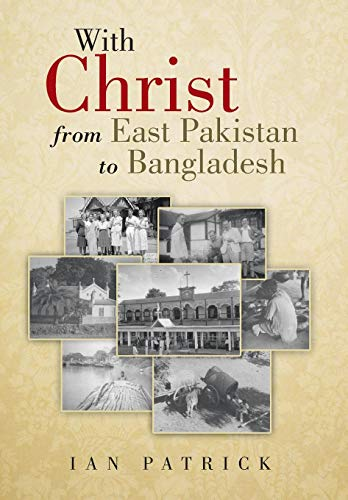 9781481785365: With Christ from East Pakistan to Bangladesh