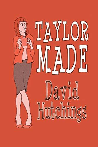 Taylor Made: David Hutchings