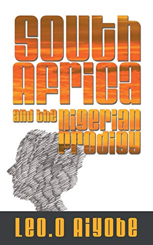 South Africa and the Nigerian Prodigy: Leo O. Aiyobe