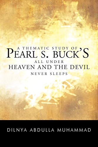 A Thematic Study of Pearl S. Bucks All Under Heaven and the Devil Never Sleeps: Dilnya Abdulla ...