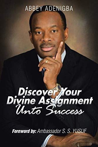 Discovering Your Divine Assignment Unto Success: Abbey Adenigba