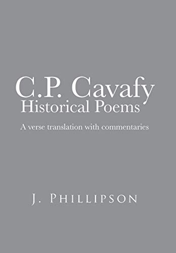 9781481788670: C.P. Cavafy Historical Poems: A Verse Translation with Commentaries