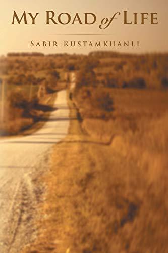 My Road of Life: Sabir Rustamkhanli
