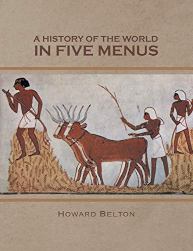 9781481791946: A HISTORY OF THE WORLD IN FIVE MENUS