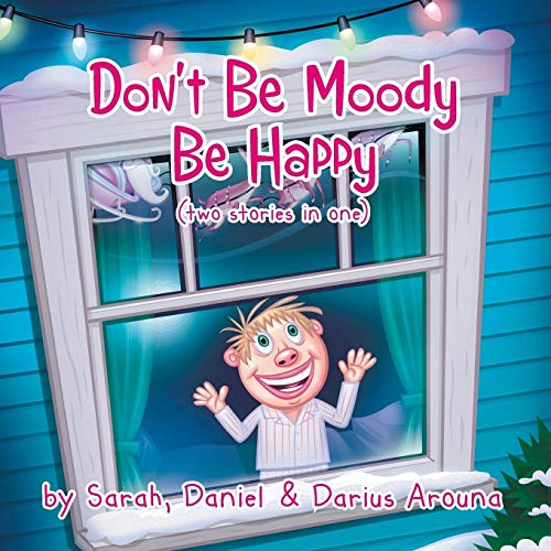 9781481793315: Don't Be Moody: Be Happy