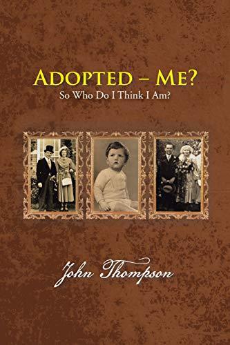 9781481794725: Adopted - Me?: So Who Do I Think I Am?