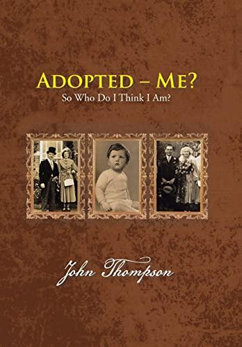 9781481794732: Adopted - Me?: So Who Do I Think I Am?