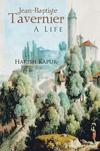 Jean-Baptiste Tavernier: A Life (Paperback): Harish Kapur