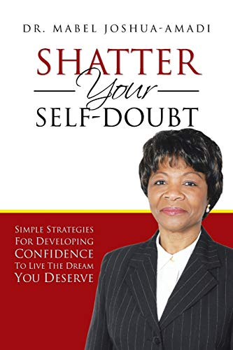 9781481796361: Shatter Your Self-Doubt: Simple Strategies for Developing Confidence to Live the Dream You Deserve