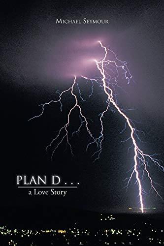 9781481797702: Plan D . . .: a Love Story