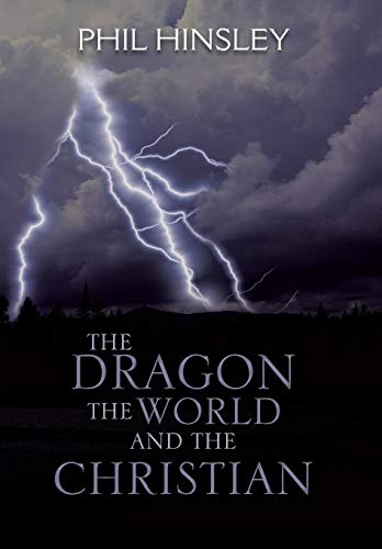 The Dragon the World and the Christian: Phil Hinsley