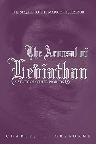 The Arousal of Leviathan: A Story of Other Worlds: Charles L. Orsborne