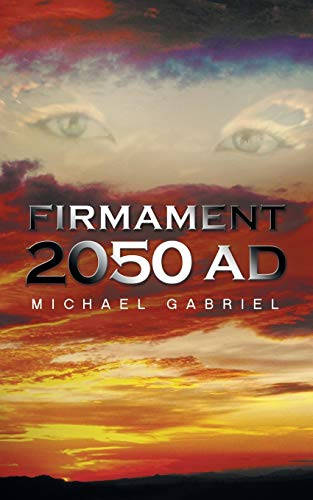Firmament 2050 AD: Gabriel, Michael