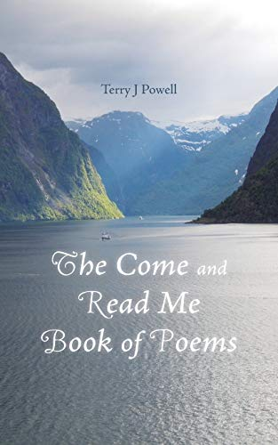The Come and Read Me Book of Poems: Terry J. Powell
