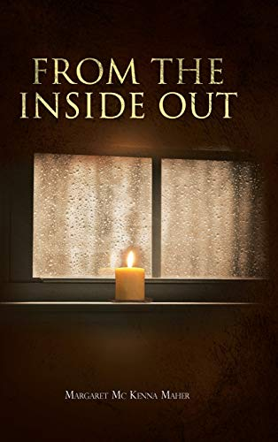 From the Inside Out: Margaret Mc Kenna Maher