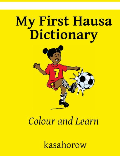 9781481800938: My First Hausa Dictionary: Colour and Learn: 10 (Hausa kasahorow)