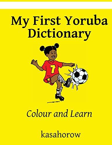 My First Yoruba Dictionary: Colour and Learn (Yoruba Edition): kasahorow