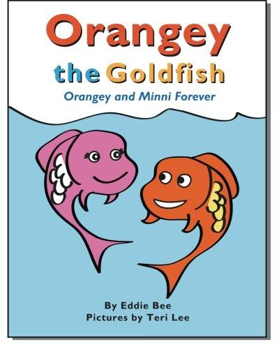 9781481802277: Orangey the Goldfish: Orangey and Minnie Forever (Book 3) (Volume 3)