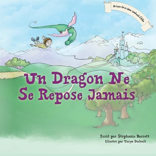 9781481803045: Un Dragon Ne Se Repose Jamais / A Dragon's Work Is Never Done (French Children's Book Edition) (French Edition)