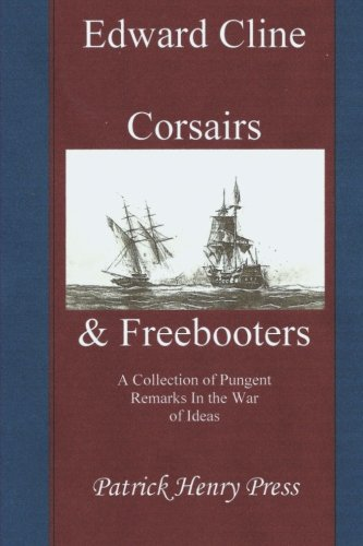 9781481804509: Corsairs & Freebooters: A Collection of Pungent Remarks In the War of Ideas: Volume 2 (Observations, Remarks, and Advices)