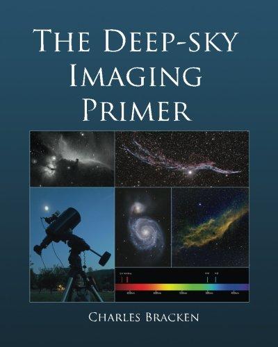 The Deep-sky Imaging Primer: Bracken, Charles