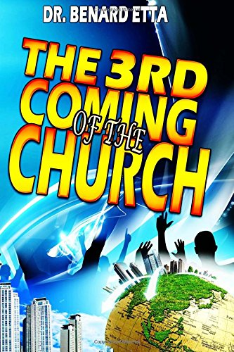 9781481806206: The 3rd Coming Of The Church: The resurrected and ascended church