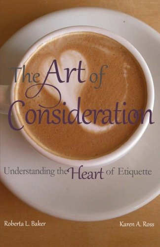 9781481808248: The Art of Consideration: Understanding the Heart of Etiquette
