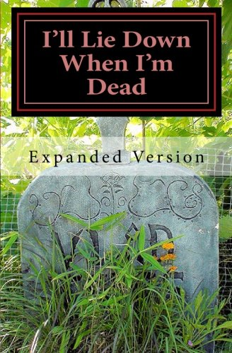 9781481809092: I'll Lie Down When I'm Dead -- Expanded: Expanded Version