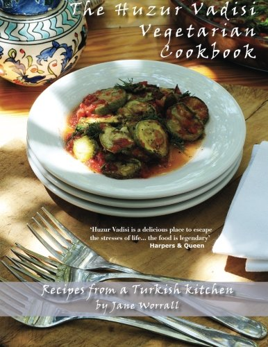 The Huzur Vadisi Cookbook: Recipes from a: Worrall, Jane