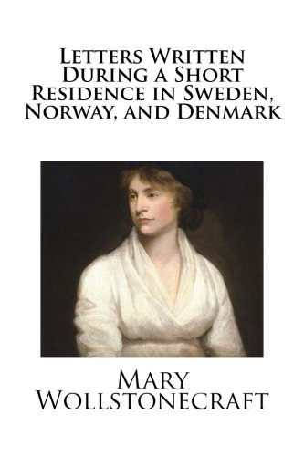 9781481815697: Letters Written During a Short Residence in Sweden, Norway, and Denmark