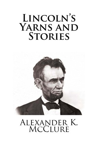 9781481816205: Lincoln's Yarns and Stories