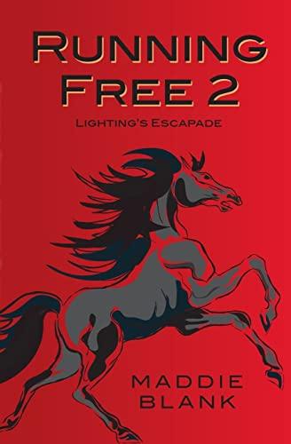 Running Free 2: Lightning's Escapade (Volume 2): Maddie Blank