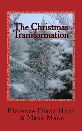 9781481817387: The Christmas Transformation: A fairytale about love, trust, and faith...